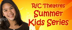 R:C  Theatres Summer Kids Series