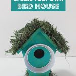 Create Your Own Bird House Tutorial
