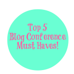 Top 5 Blog Conference Must Haves.png.png