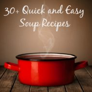 30 + Quick and Easy Soup Recipes
