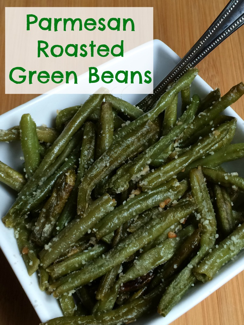 Parmesan Roasted Green Beans are a favorite side dish in our house ...