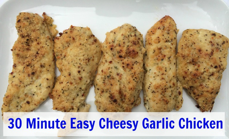 30 Minute Easy Cheesy Garlic Chicken