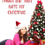 Tween and Teen Gifts for Christmas