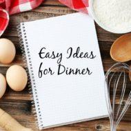 Easy Ideas For Dinner