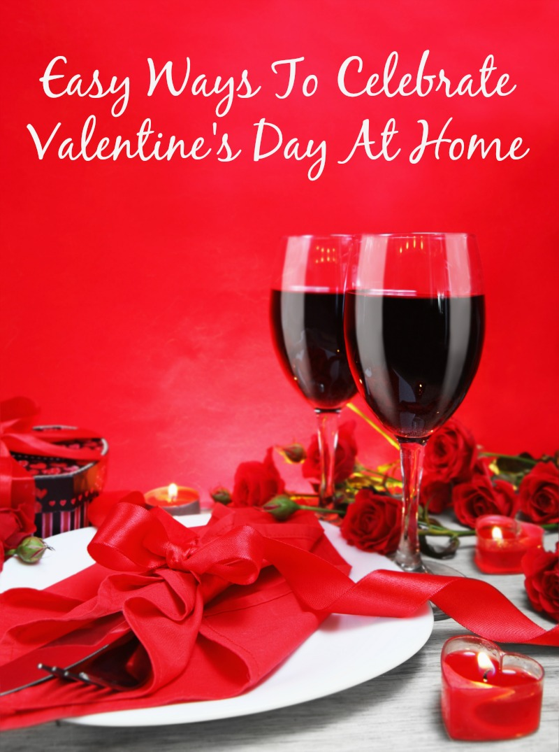 Easy ways to celebrate valentine 39 s day at home for Valentine day at home