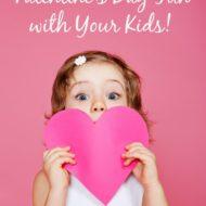 Ways to Make Valentine's Day Fun for Kids !
