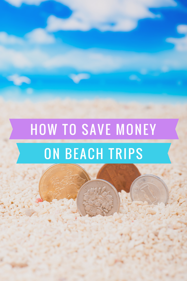 Save Money on Beach Trips--easy tips to help you save money and have a great vacation!
