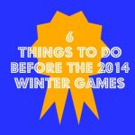 6 Tips to help you enjoy the 2014 Winter Olympics