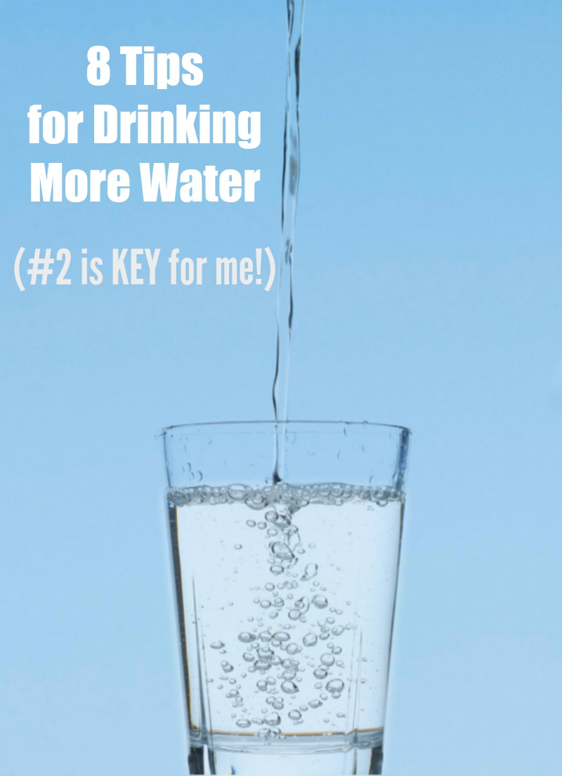 Tips for Drinking More Water--Do you struggle with drinking enough water? Here are my 8 Tips for Drinking Water--because if we want to hit our fitness goals we need to be hydrated!