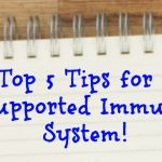 5 Tips for Supporting Your Immune System!