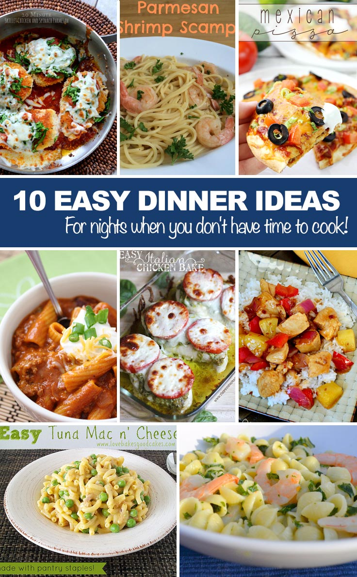 Easy dinner ideas for nights when you don 39 t have time to for Good quick meals to make for dinner
