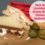 Spice Up Lunchtime with a Siracha Mayo Chicken Sandwich