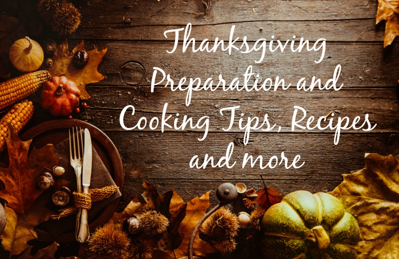Thanksgiving Preparation--Cooking Tips, Recipes and more!