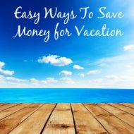 Easy Ways to Save for Vacation