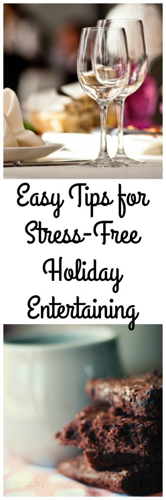 Easy Tips for Stress-Free Holiday Entertaining this holiday season!