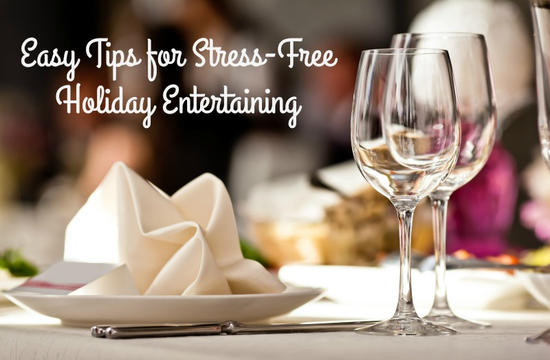 Easy Tips for Stress-Free Holiday Entertaining that won't break the bank!